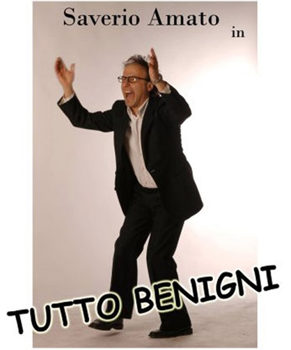 "SAVERIO AMATO IN: ""TUTTO BENIGNI"""
