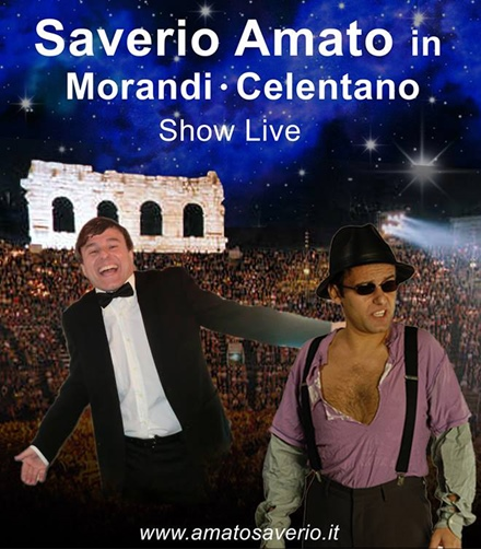 "SAVERIO AMATO IN: ""MORANDI-CELENTANO - SHOW LIVE"""
