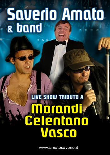 "SAVERIO AMATO IN: ""MORANDI-CELENTANO-VASCO - SHOW LIVE """