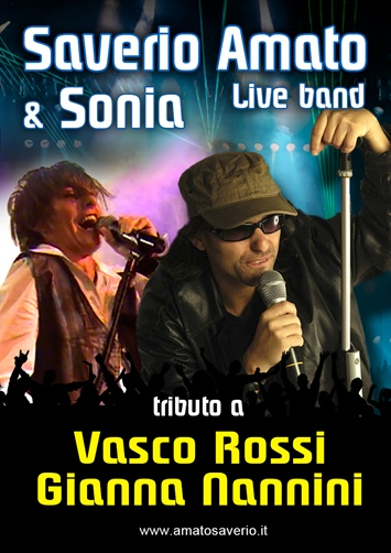 "SAVERIO AMATO E SONIA IN: ""TRIBUTO A VASCO ROSSI E GIANNA NANNINI"""